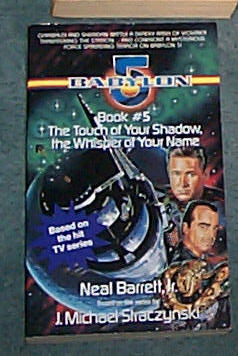 Image for BABYLON 5 - THE TOUCH OF YOUR SHADOW, THE WHISPER OF YOUR NAME - BOOK 5