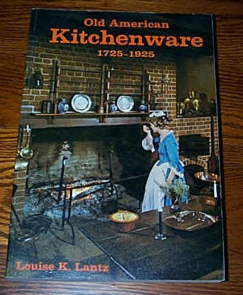 Image for OLD AMERICAN KITCHENWARE 1725-1925