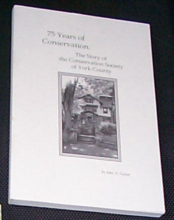 Image for 75 YEARS OF CONSERVATION: THE STORY OF THE CONSERVATION SOCIETY OF YORK COUNTY