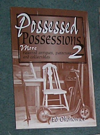 Image for POSSESSED POSSESSIONS 2 - MORE HAUNTED ANTIQUES, FURNITURE AND COLLECTIBLES